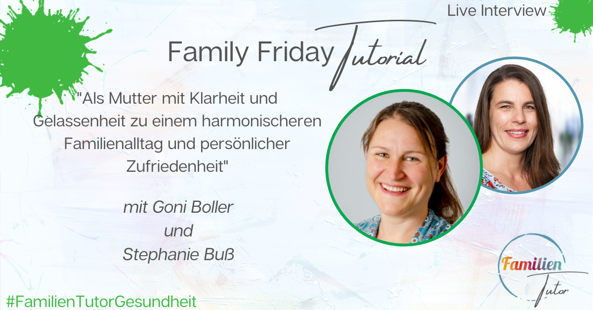 """Live-Interview: """"Als Mutter mit Klarheit und Gelassenheit zu einem harmonischeren Familienalltag und persönlicher Zufriedenheit"""""""