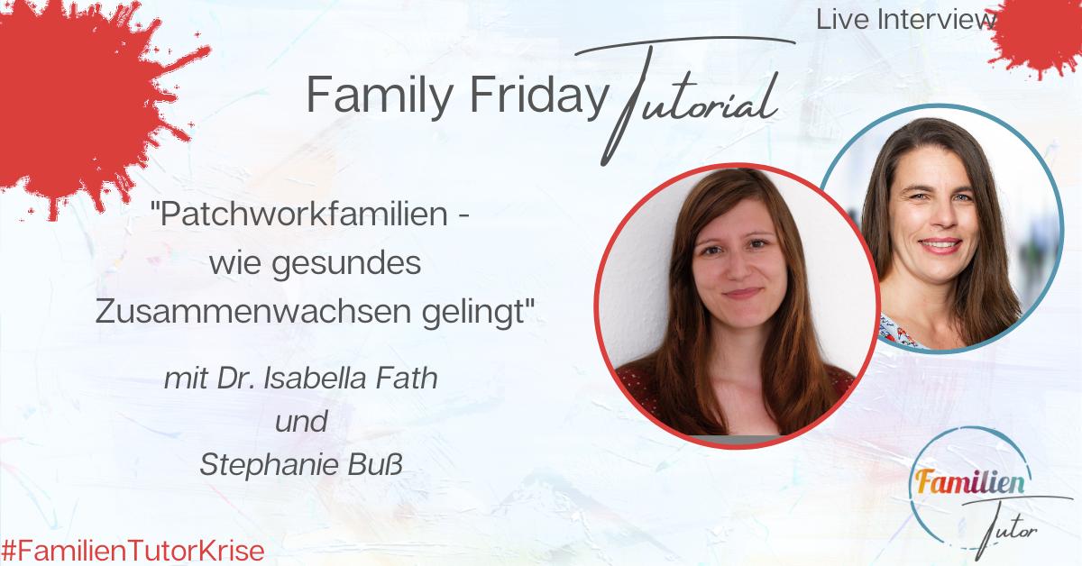 """Live-Interview: """"Patchworkfamilien - wie gesundes Zusammenwachsen gelingt"""""""